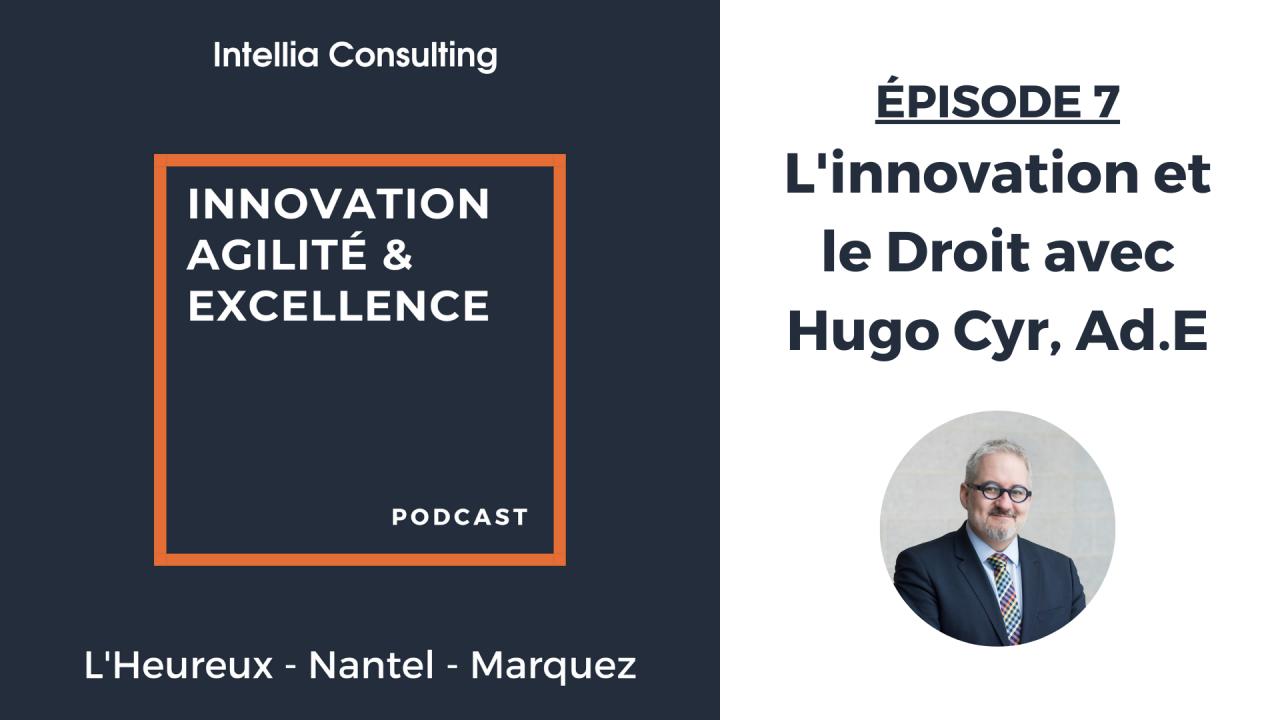 Episode 7: L'innovation et le Droit avec Hugo Cyr