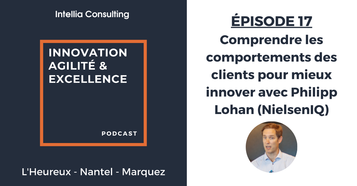 ents des clients pour mieux innover avec Philipp Lohan (partie 1)