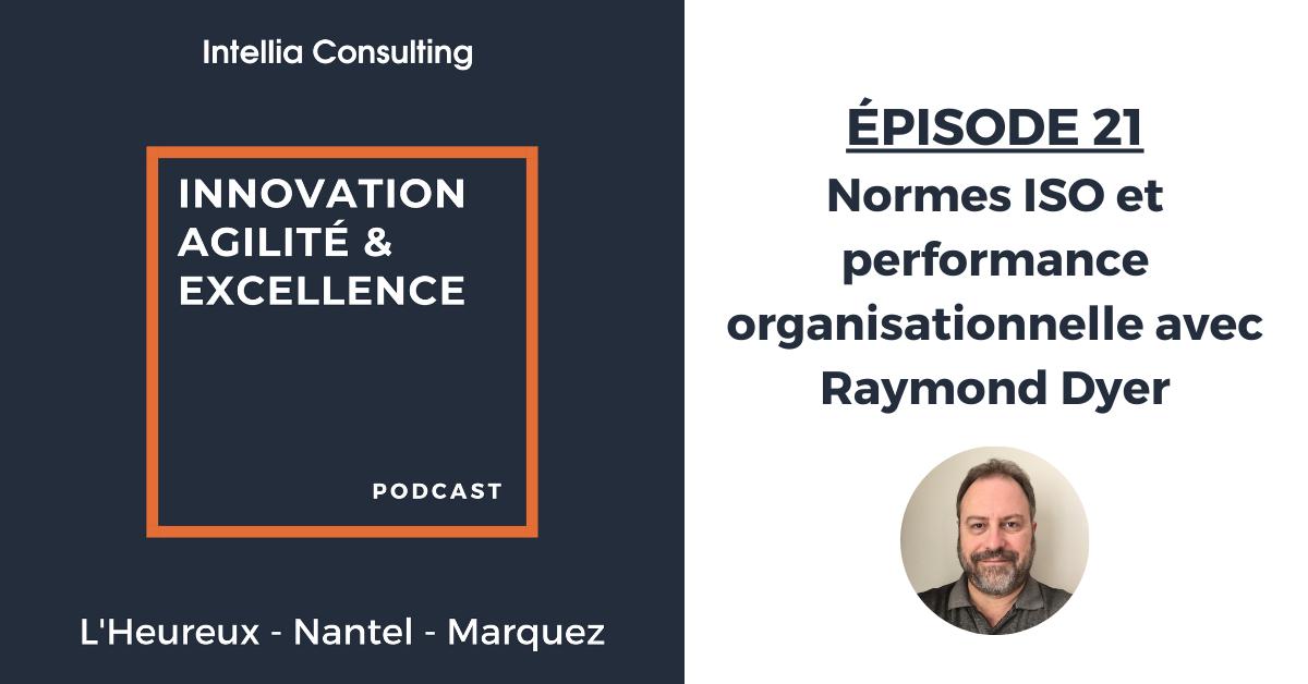 Normes ISO et performance organisationnelle avec Raymond Dyer